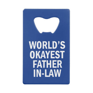 World's Okayest Father in Law bottle opener