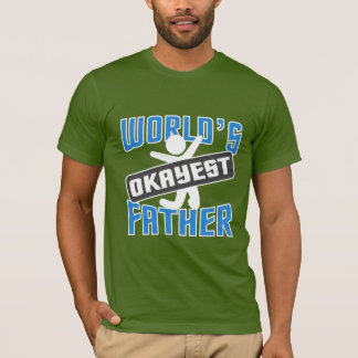 WORLD'S OKAYEST FATHER T-Shirt