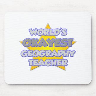 World's Okayest Geography Teacher .. Joke Mouse Pad