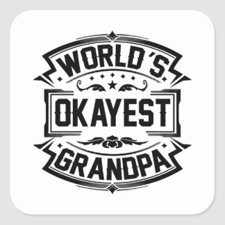 World's Okayest Grandpa Square Sticker