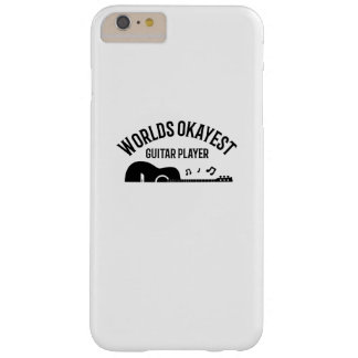 Worlds Okayest Guitar Player Funny Gift Guitarist Barely There iPhone 6 Plus Case