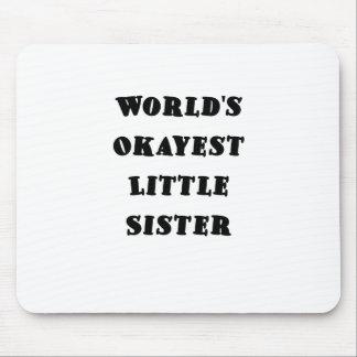 Worlds Okayest Little Sister Mousepads