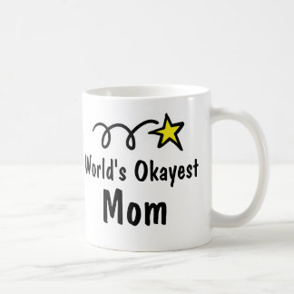 World's Okayest Mom | Funny Coffee Mug Gift