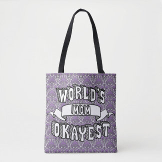 World's Okayest Mom Funny Text Floral Tote Bag
