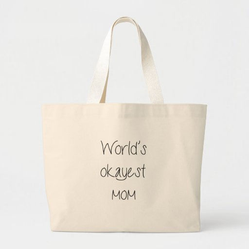 World's Okayest Mom Mother's day Canvas Bag