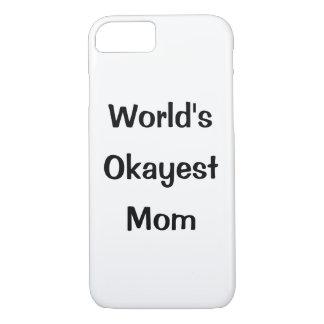 World's Okayest Mom Phone Case