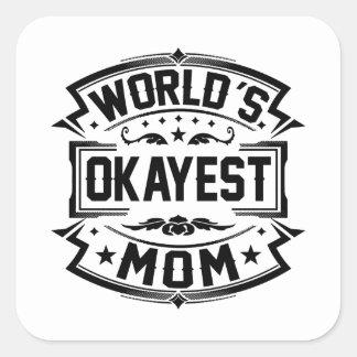 World's Okayest Mom Square Sticker