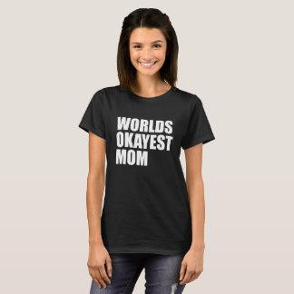 Worlds Okayest Mom/Step Mom for DARK shirts