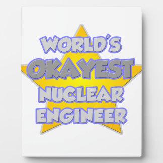 World's Okayest Nuclear Engineer .. Joke Plaque