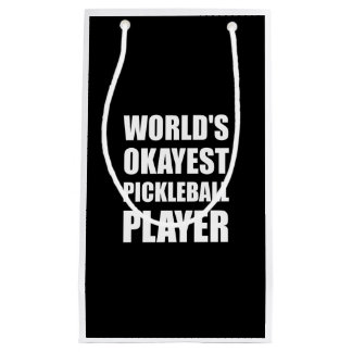 Worlds Okayest Pickleball Player Funny Small Gift Bag