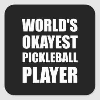 Worlds Okayest Pickleball Player Funny Square Sticker