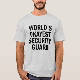 World's Okayest Security Guard funny men's shirt