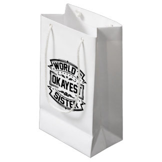 World's Okayest Sister Small Gift Bag