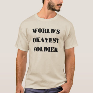 World's Okayest Soldier T-Shirt