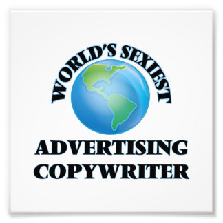 World's Sexiest Advertising Copywriter Photographic Print