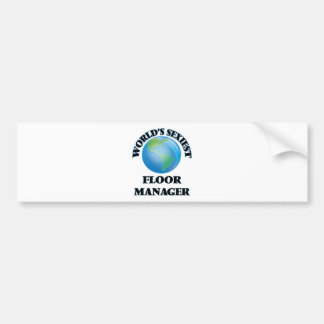 World's Sexiest Floor Manager Bumper Stickers