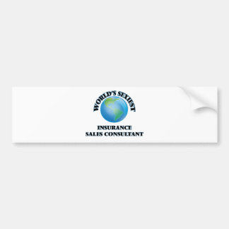 World's Sexiest Insurance Sales Consultant Bumper Stickers