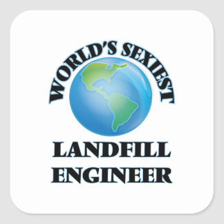 World's Sexiest Landfill Engineer Square Sticker