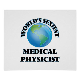 World's Sexiest Medical Physicist Posters