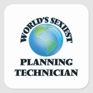 World's Sexiest Planning Technician Square Stickers