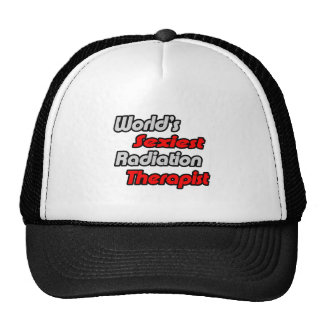 World's Sexiest Radiation Therapist Trucker Hats