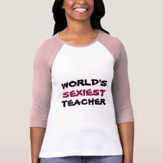 WORLD'S, SEXIEST, TEACHER t-shirts