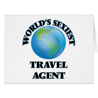 World's Sexiest Travel Agent Greeting Cards