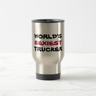 WORLD'S, SEXIEST, TRUCKER TRAVEL MUG