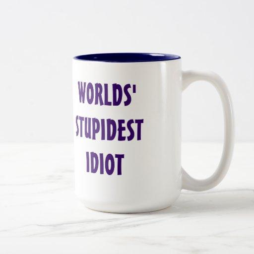 World's Stupidest Idiot Mug