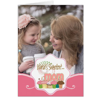 World's Sweetest Mom Cupcake Edition With Photo Card