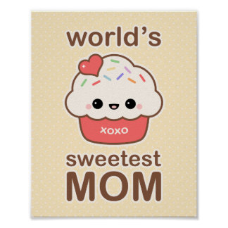 World's Sweetest Mom Poster