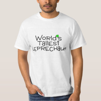 Worlds Tallest Leprechaun T Shirts