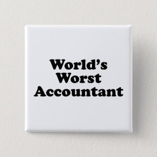 World's Worst Accountant 15 Cm Square Badge