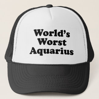 World's Worst Aquarius Trucker Hat