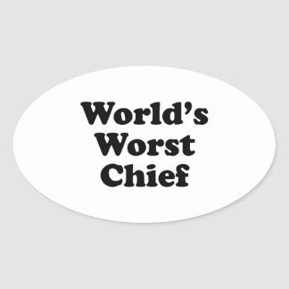 World's Worst Chief Oval Sticker