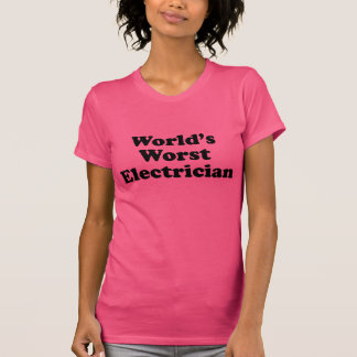 World's Worst Electrician Tee Shirts