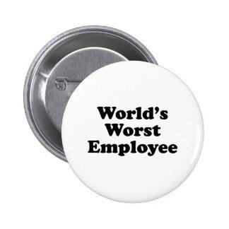 World's Worst Employee 6 Cm Round Badge