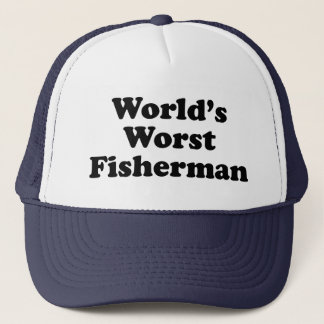 World's Worst Fisherman Trucker Hat