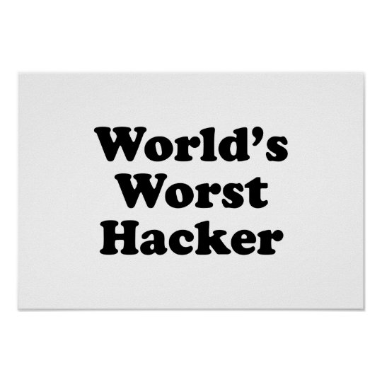 World's Worst Hacker Poster