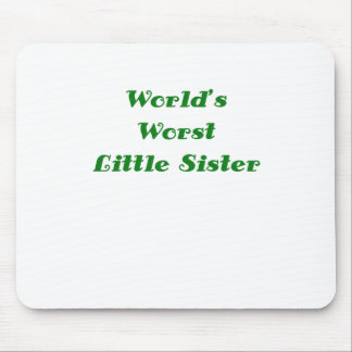Worlds Worst Little Sister Mouse Pad