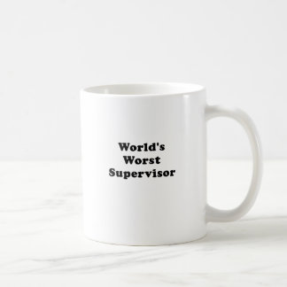 Worlds Worst Supervisor Coffee Mug