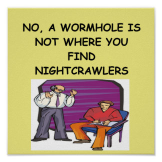 WORMHOLE physics joke Posters