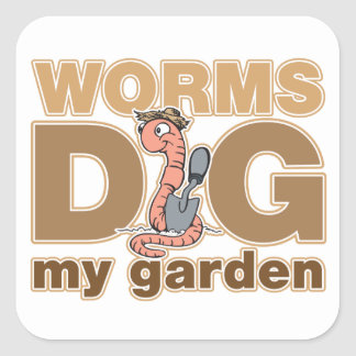 Worms Dig My Garden Square Sticker