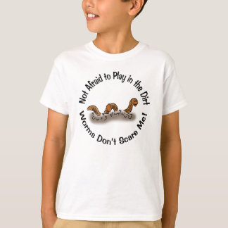 Worms Don't Scare Me T-Shirt