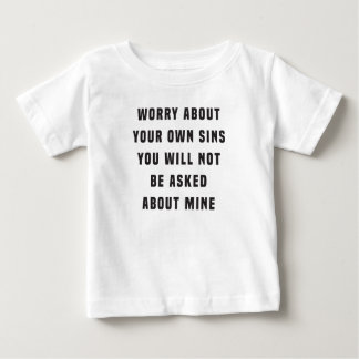 Worry about your own sins. You will not be asked a Baby T-Shirt