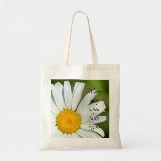 Worry Ends When Faith Begins Daisy Budget Tote Bag