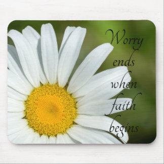 Worry Ends When Faith Begins Daisy Floral Mousepad
