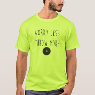Worry Less, Throw More Discus- Discus Throw Shirt