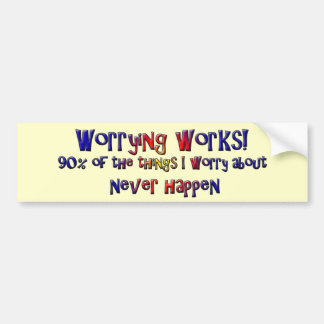 Worrying Works - Funny Slogan Design Bumper Sticker