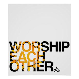 worship each other poster